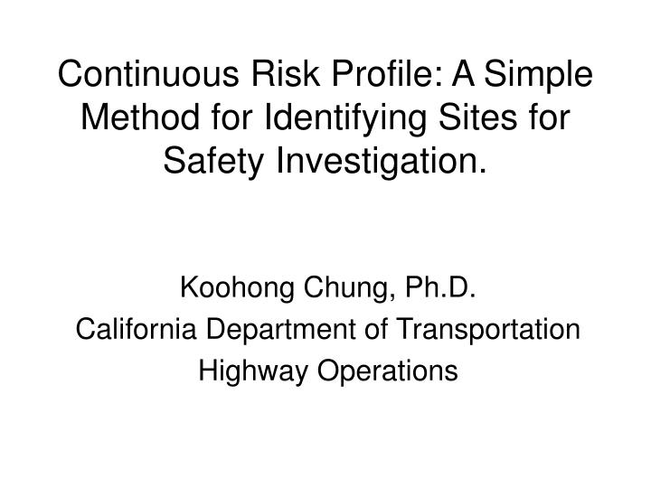 Continuous Risk Profile: A Simple Method for Identifying Sites for Safety Investigation.