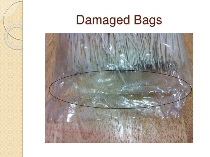 Damaged Bags