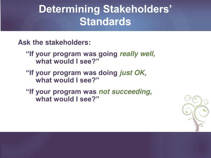 Determining Stakeholders' Standards