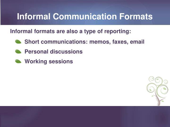 Informal Communication Formats