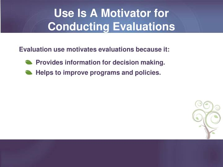 Use Is A Motivator for