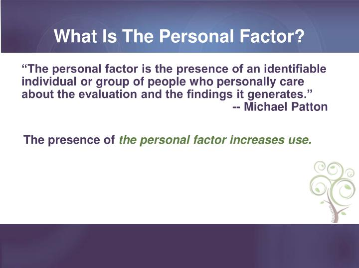 What Is The Personal Factor?