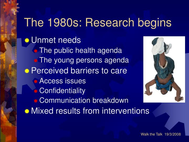 The 1980s: Research begins