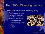 the 1990s changing practice