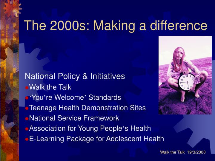 The 2000s: Making a difference