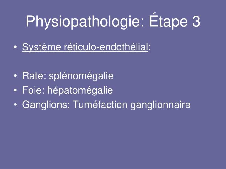Physiopathologie: Étape 3