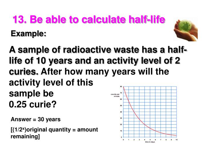 13. Be able to calculate half-life