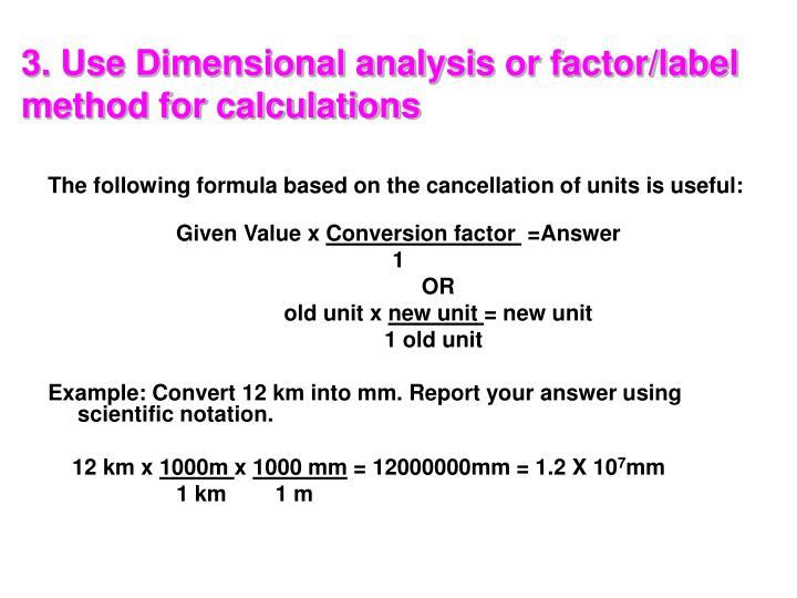 3. Use Dimensional analysis