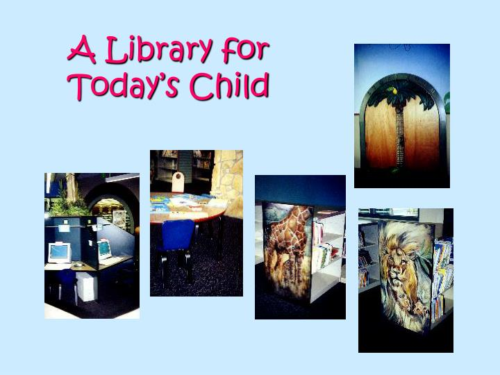 A Library for Today's Child