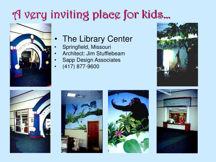 A very inviting place for kids…