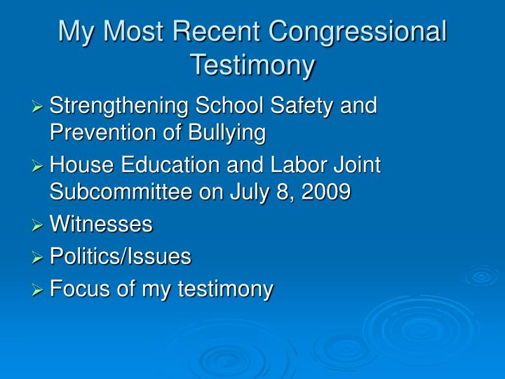 My most recent congressional testimony
