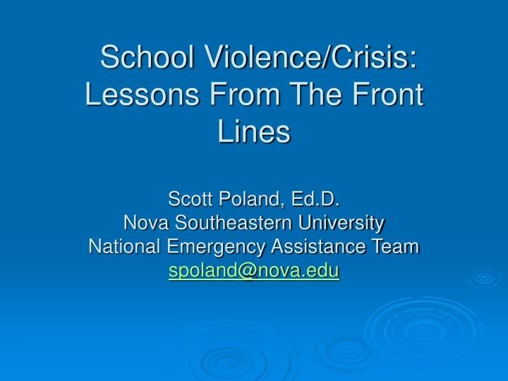 School Violence/Crisis: Lessons From The Front Lines