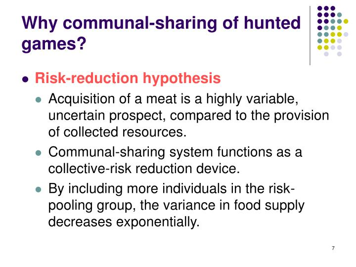 Why communal-sharing of hunted games?
