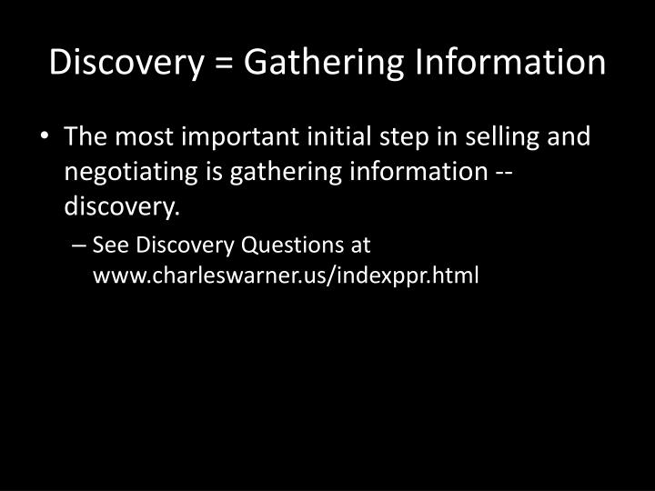Discovery = Gathering Information