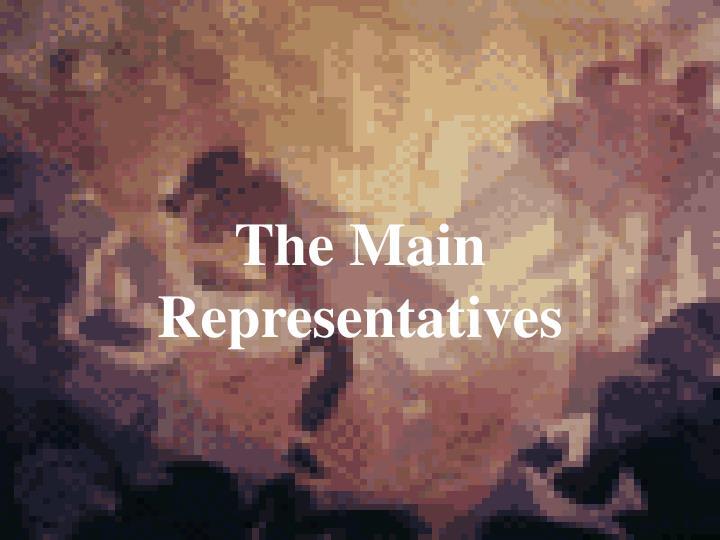 The Main Representatives