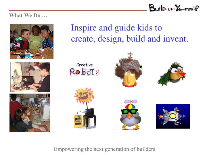 What We Do …