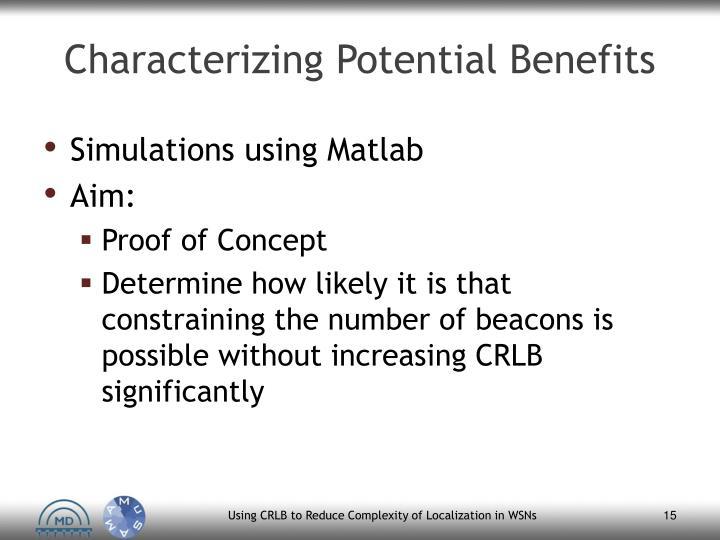 Characterizing Potential Benefits