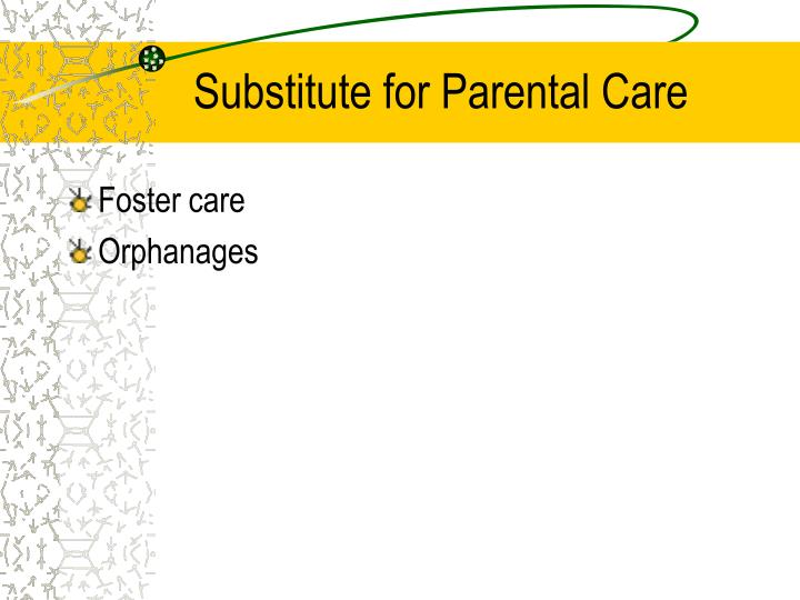 Substitute for Parental Care
