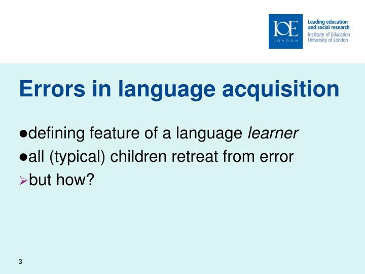 Errors in language acquisition