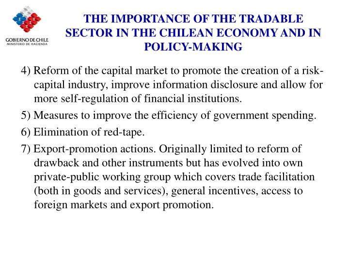 THE IMPORTANCE OF THE TRADABLE SECTOR IN THE CHILEAN ECONOMY AND IN POLICY-MAKING