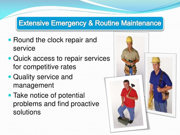 Extensive Emergency & Routine Maintenance