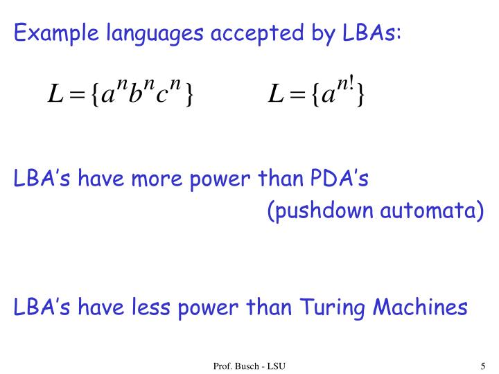 Example languages accepted by LBAs: