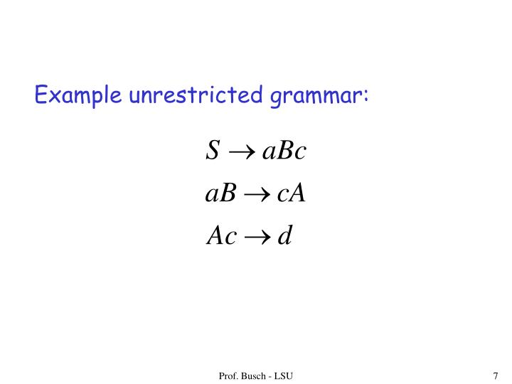 Example unrestricted grammar: