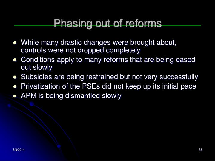 Phasing out of reforms