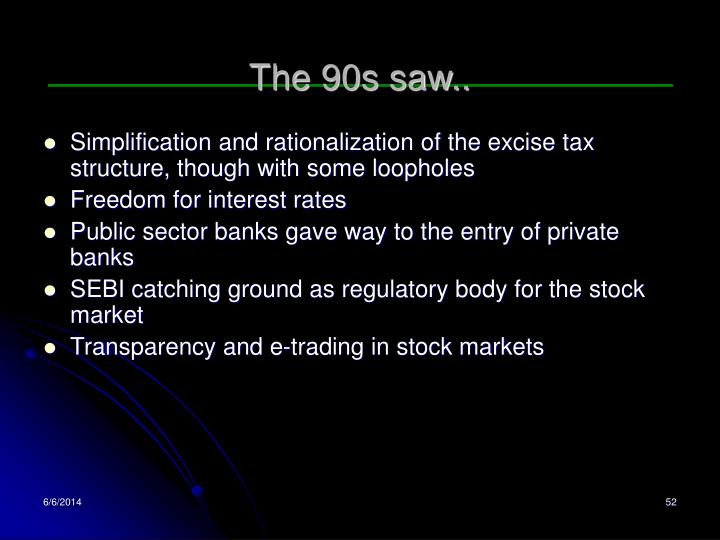 The 90s saw..