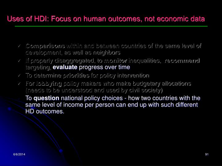Uses of HDI: Focus on human outcomes, not economic data