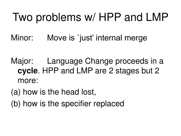Two problems w/ HPP and LMP