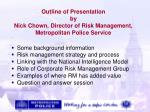 outline of presentation by nick chown director of risk management metropolitan police service