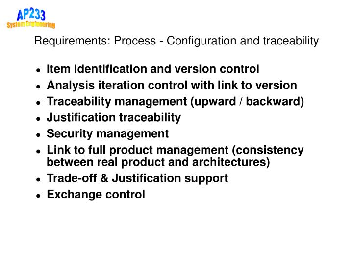 Requirements: Process - Configuration and traceability