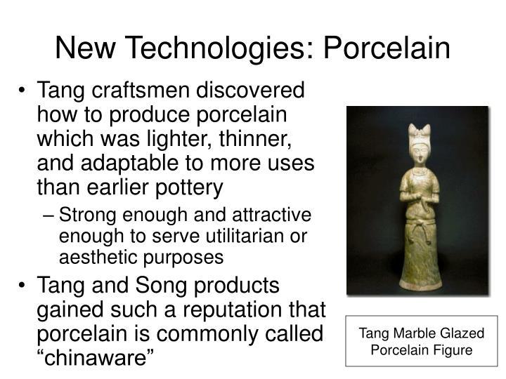 New Technologies: Porcelain