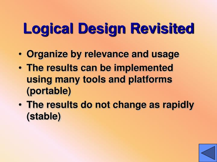Logical Design Revisited