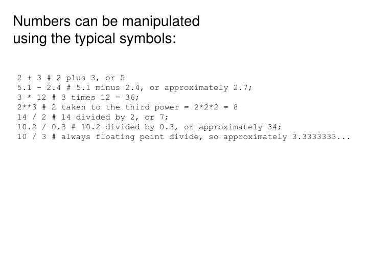 Numbers can be manipulated