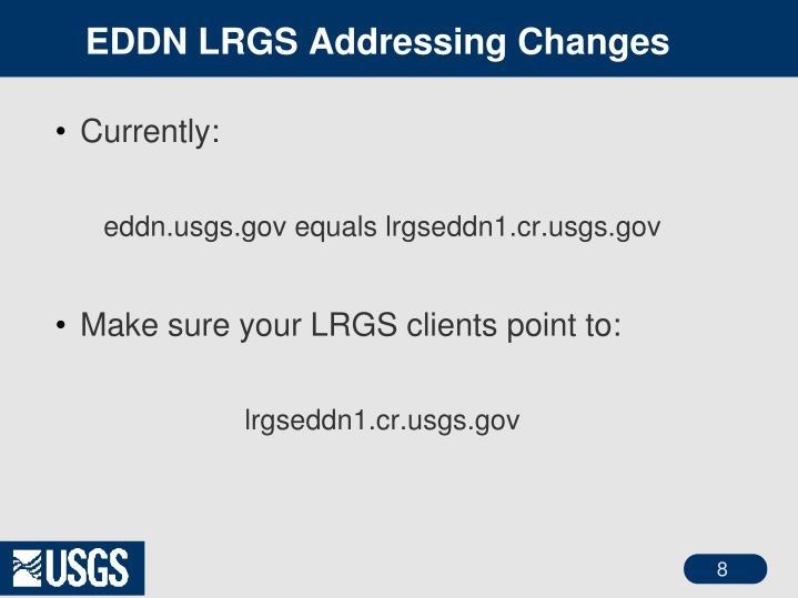 EDDN LRGS Addressing Changes