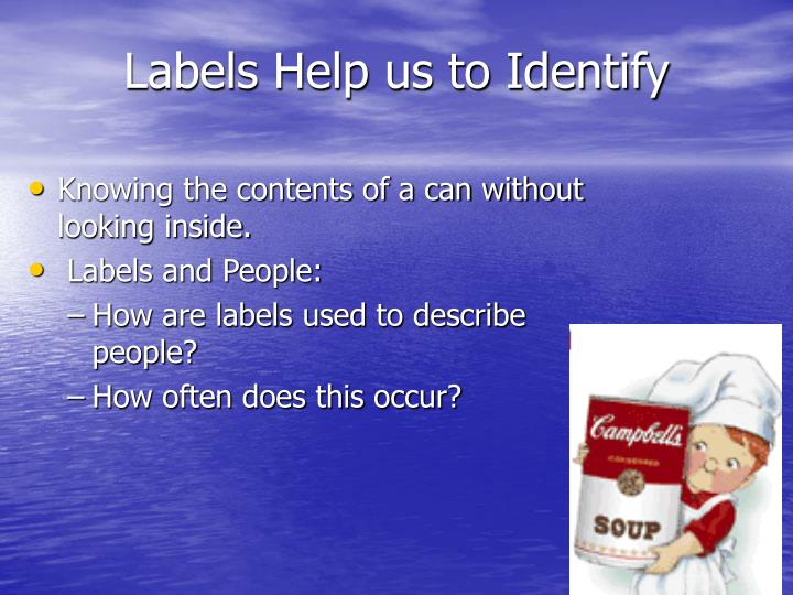 Labels Help us to Identify