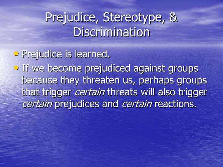 Prejudice, Stereotype, & Discrimination