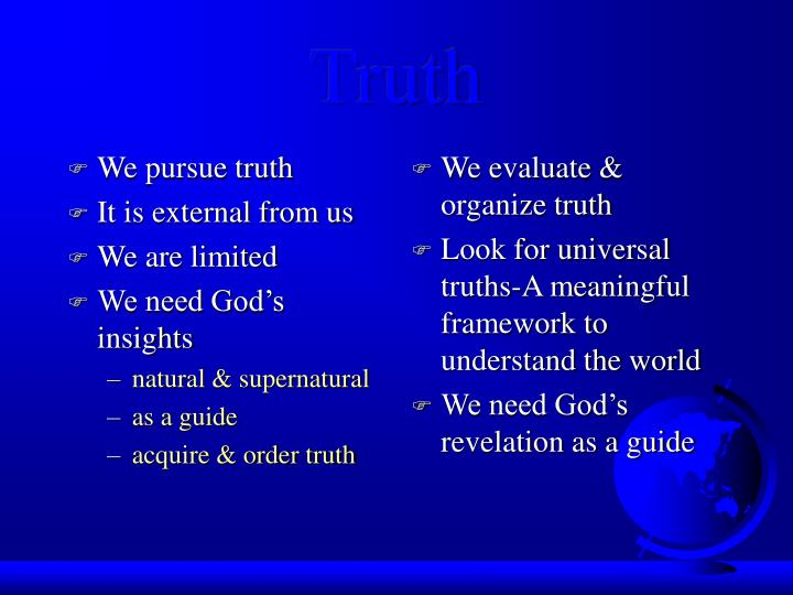 We pursue truth