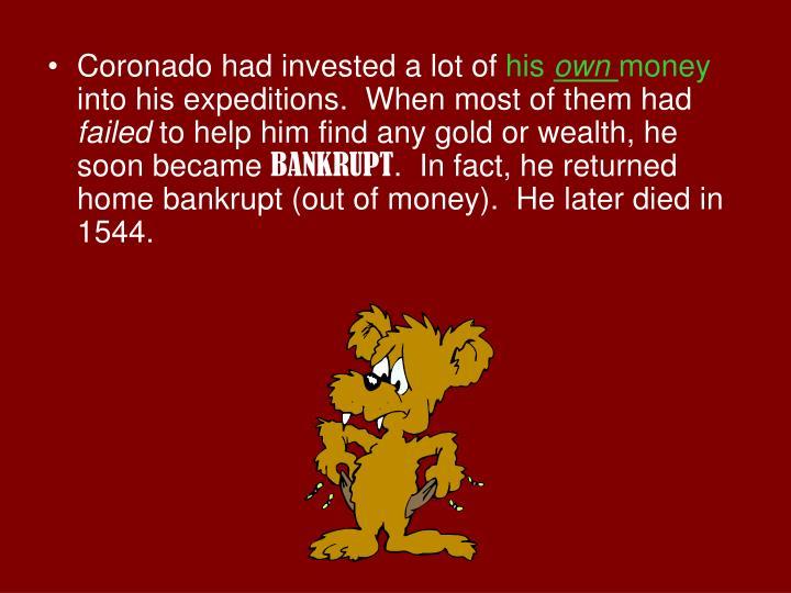 Coronado had invested a lot of