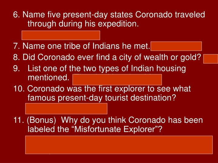 6. Name five present-day states Coronado traveled through during his expedition.