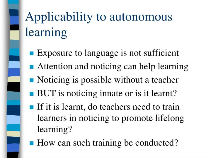 Applicability to autonomous learning