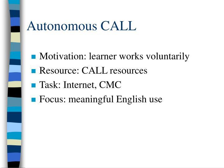 Autonomous CALL