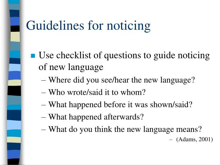 Guidelines for noticing