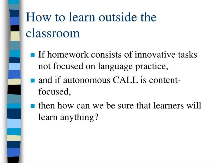 How to learn outside the classroom
