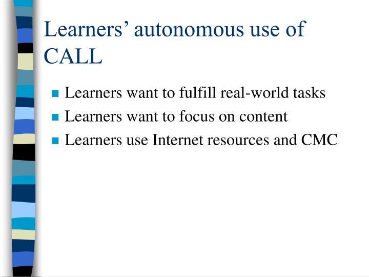Learners' autonomous use of CALL