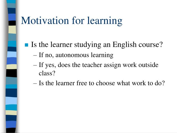 Motivation for learning