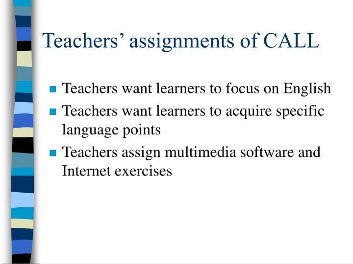 Teachers' assignments of CALL