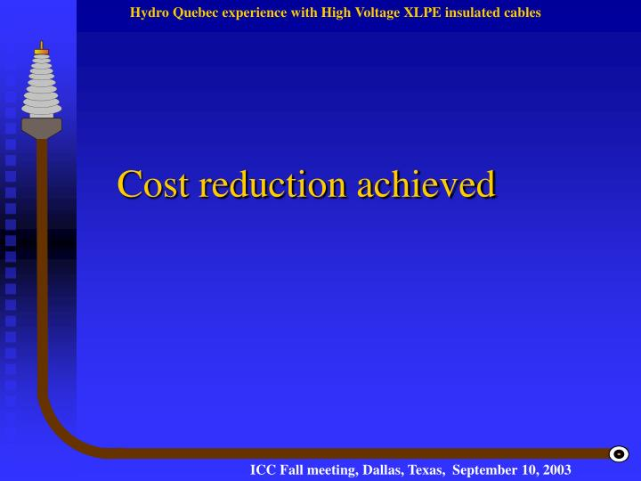 Cost reduction achieved